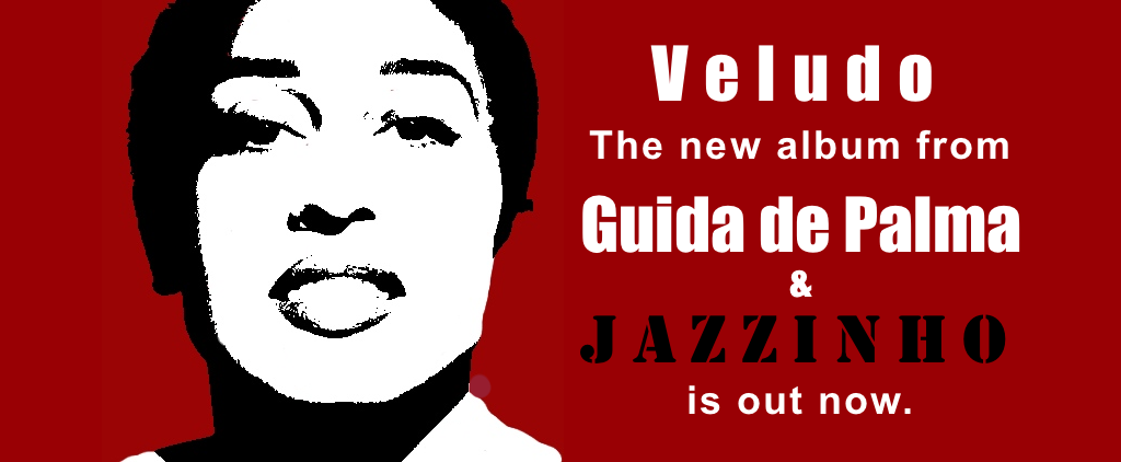 Veludo the new album from Guida de Palma & Jazzinho is out now on CDs LP and downloads.
